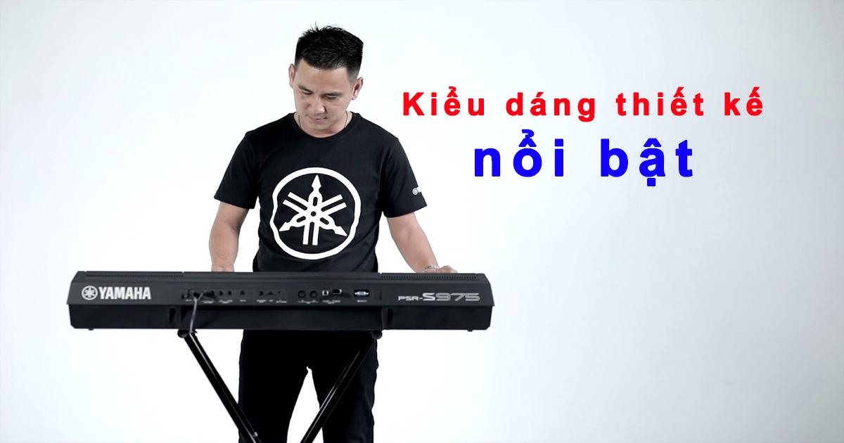 Đàn organ Yamaha PSR S975 - Organ Dành Cho Nhạc Công Đi Show
