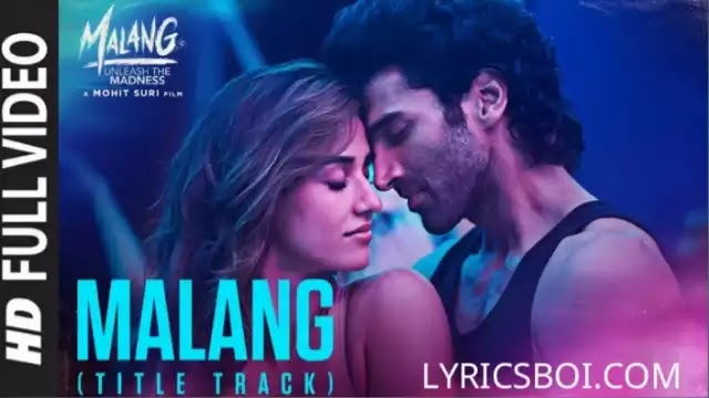 Malang Lyrics By Ved Sharma In English
