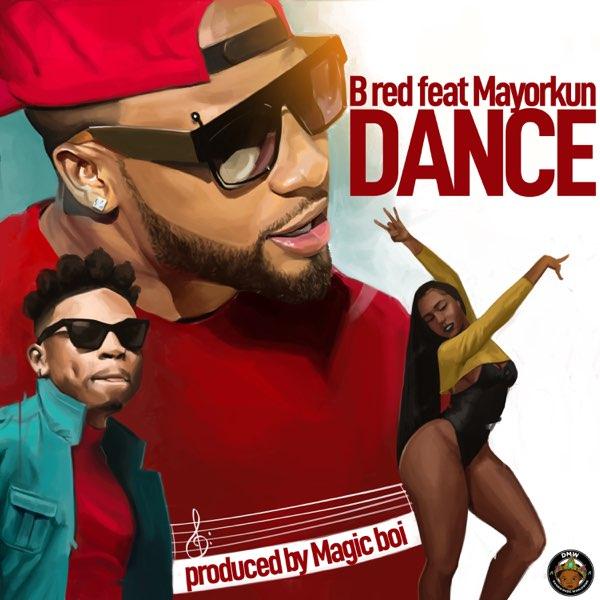 "B-Red – ""Dance"" ft. Mayorkun #Arewapublisize"
