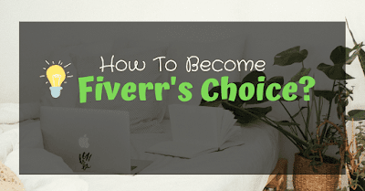 How To Become Fiverr's Choice?