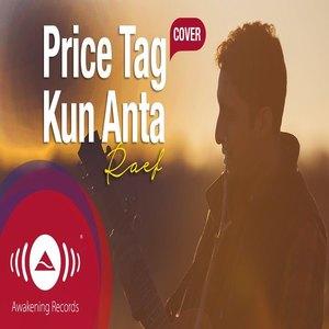 Download Songs Raef - Price Tag/Kun Anta (Jessie J/Humood AlKhudher)