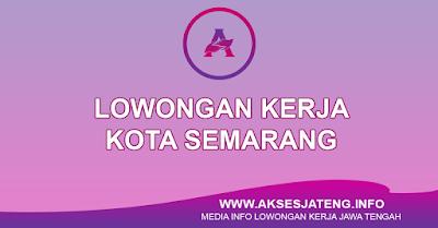 Lowongan Kerja Kota Semarang Terbaru