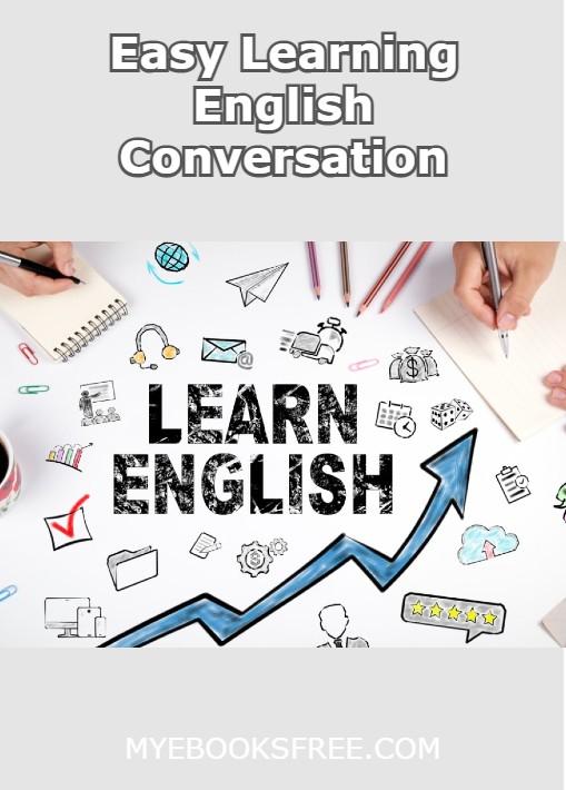 Easy Learning English Conversation PDF Download   Free Spoken English ebooks online