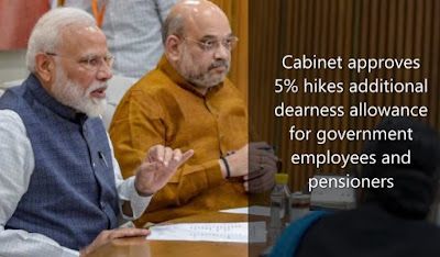 Cabinet approves 5% hikes additional dearness allowance for government employees and pensioners