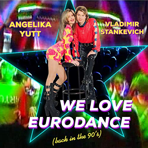 Angelika Yutt release new single entitled We Love Eurodance(Back in the 90s)
