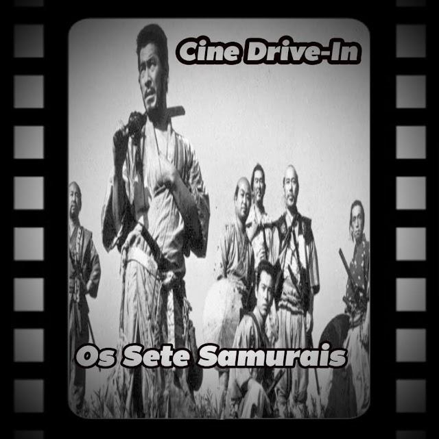 Cine Drive-in #12 - Os Sete Samurais