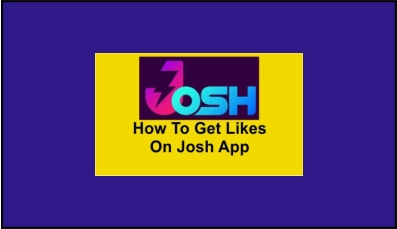 How To Get Likes On Josh App Par Likes Kaise Badhaye