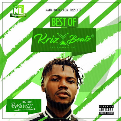 [Mixtape] DJ Mewsic – Best Of Kriz Beatz 🔥 32 Dope Songs
