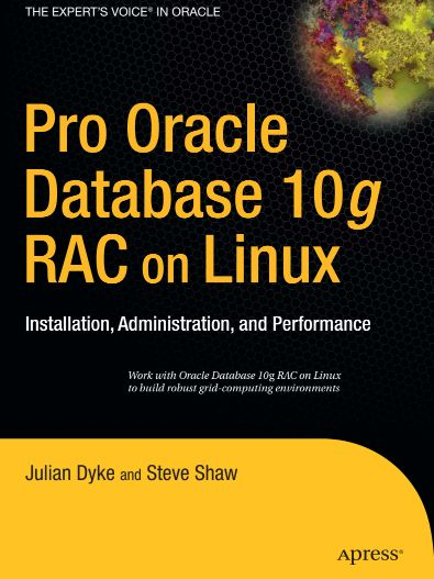 Pro Oracle Database 10g RAC on Linux Installation, Administration, and Performance