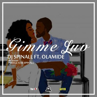 music: Dj Spinall ft Olamide - Gimme luv