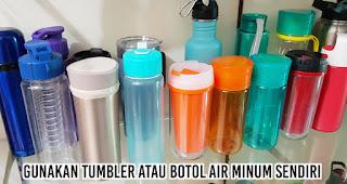 Gunakan Tumbler atau Botol Air Minum sendiri merupakan salah satu cara hidup sehat tanpa plastik