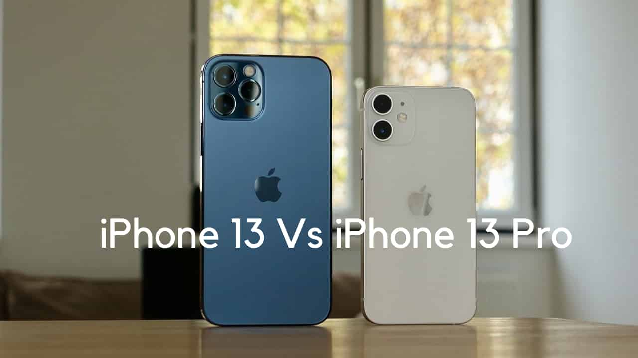 Comparing the iPhone 13 and 13 Pro
