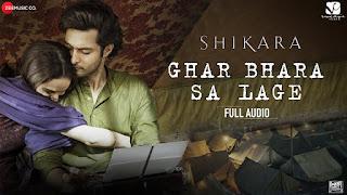Ghar Bhara Sa Lage - Shikara - Lyricsonn