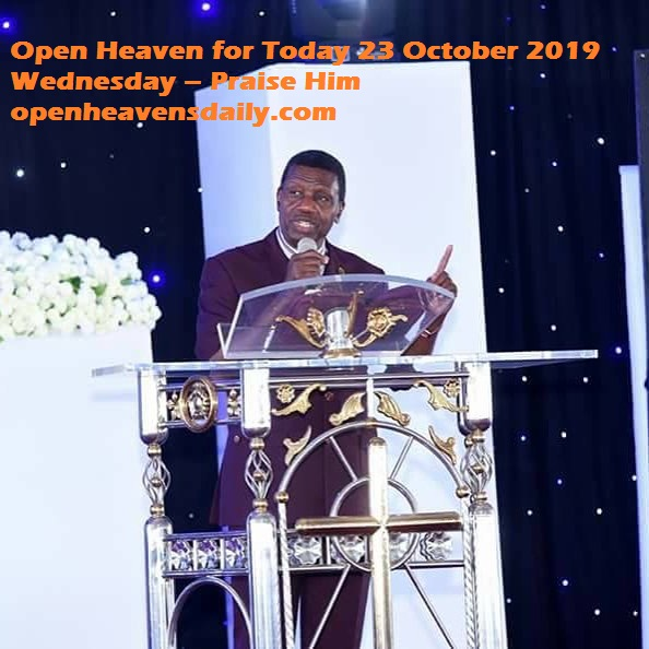 Open Heaven for Today 23 October 2019 Wednesday – Praise Him