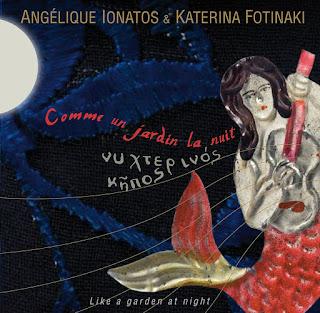 Angélique Ionatos Katerina Fotinaki Comme Un Jardin La Nuit