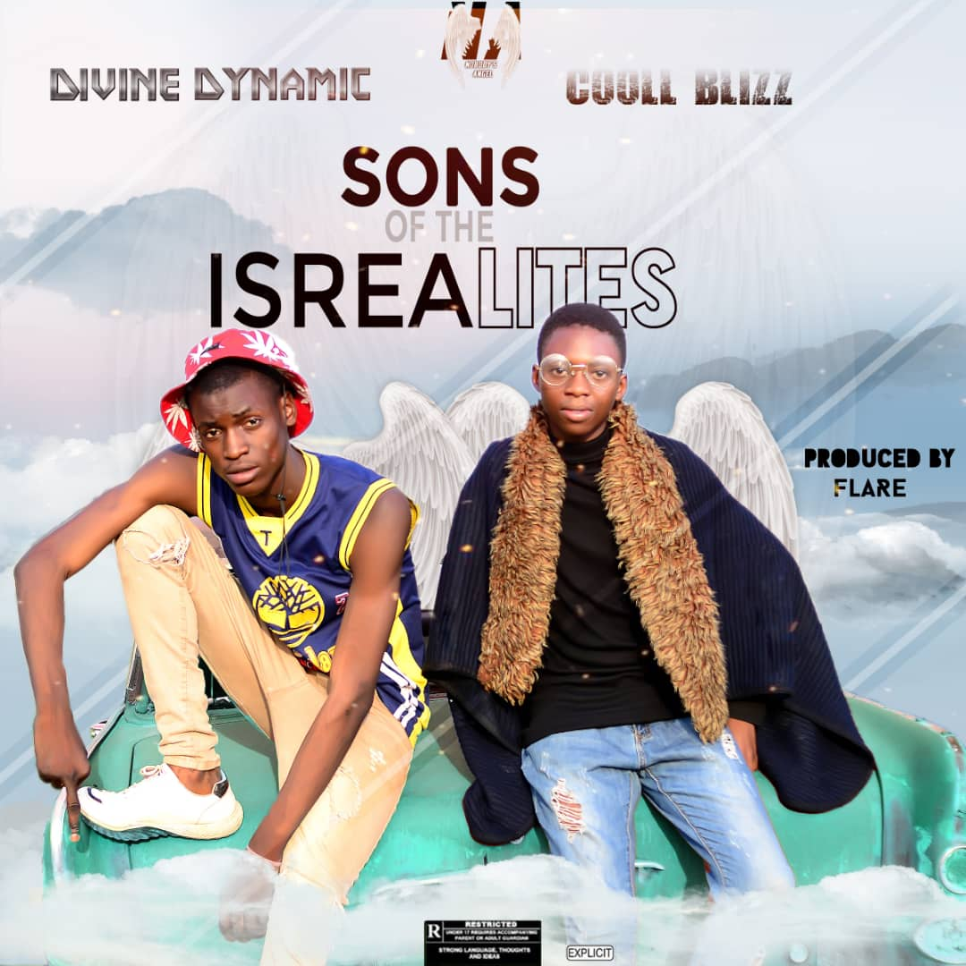[Music] Divine Dynamic ft cooll Blizz - Sons of the Israelites (prod. Flare) #Arewapublisize