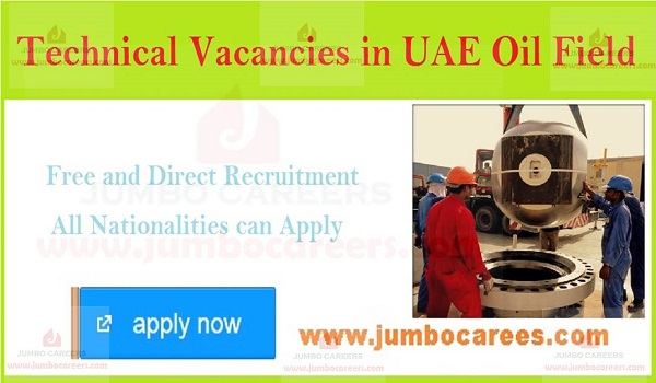 Recent oil field jobs in Dubai, Dubai job opportunities in Dubai,