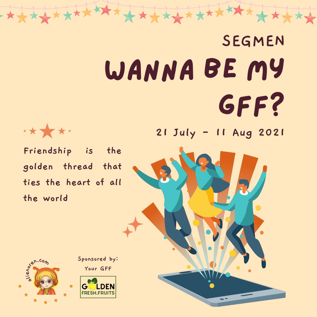Segmen Wanna Be My GFF by AO sponsored