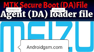 How To Download Meizu MTK Secure Boot Agent (DA) Unlock Loader Tool Latest Update 2020 Free Password To AndroidGSM