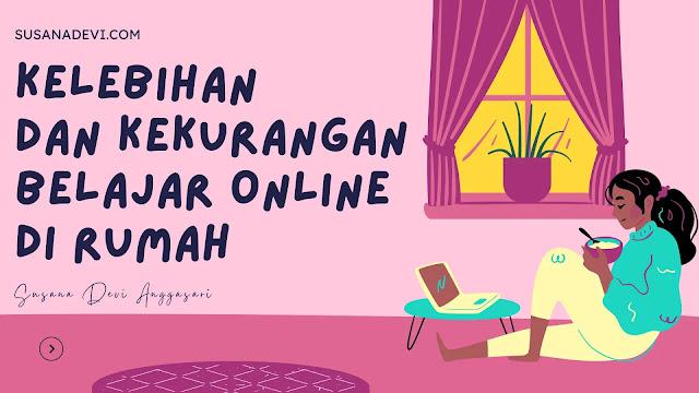 kelebihan dan kekurangan belajar online di rumah