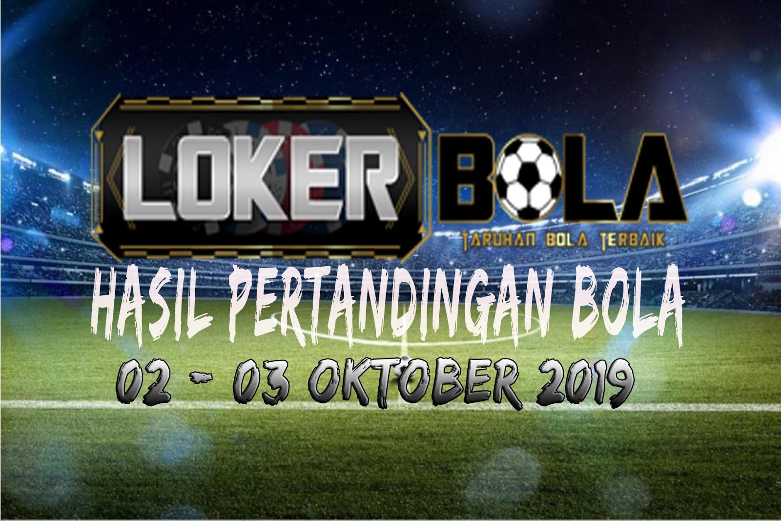 HASIL PERTANDINGAN BOLA 02 – 03 OKTOBER 2019