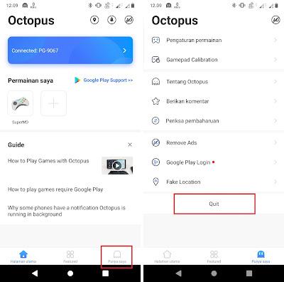Untuk berhenti menggunakan Octopus, Sobat kembali dan buka aplikasi Octopus. Klik opsi Punya Saya lalu klik Quit.