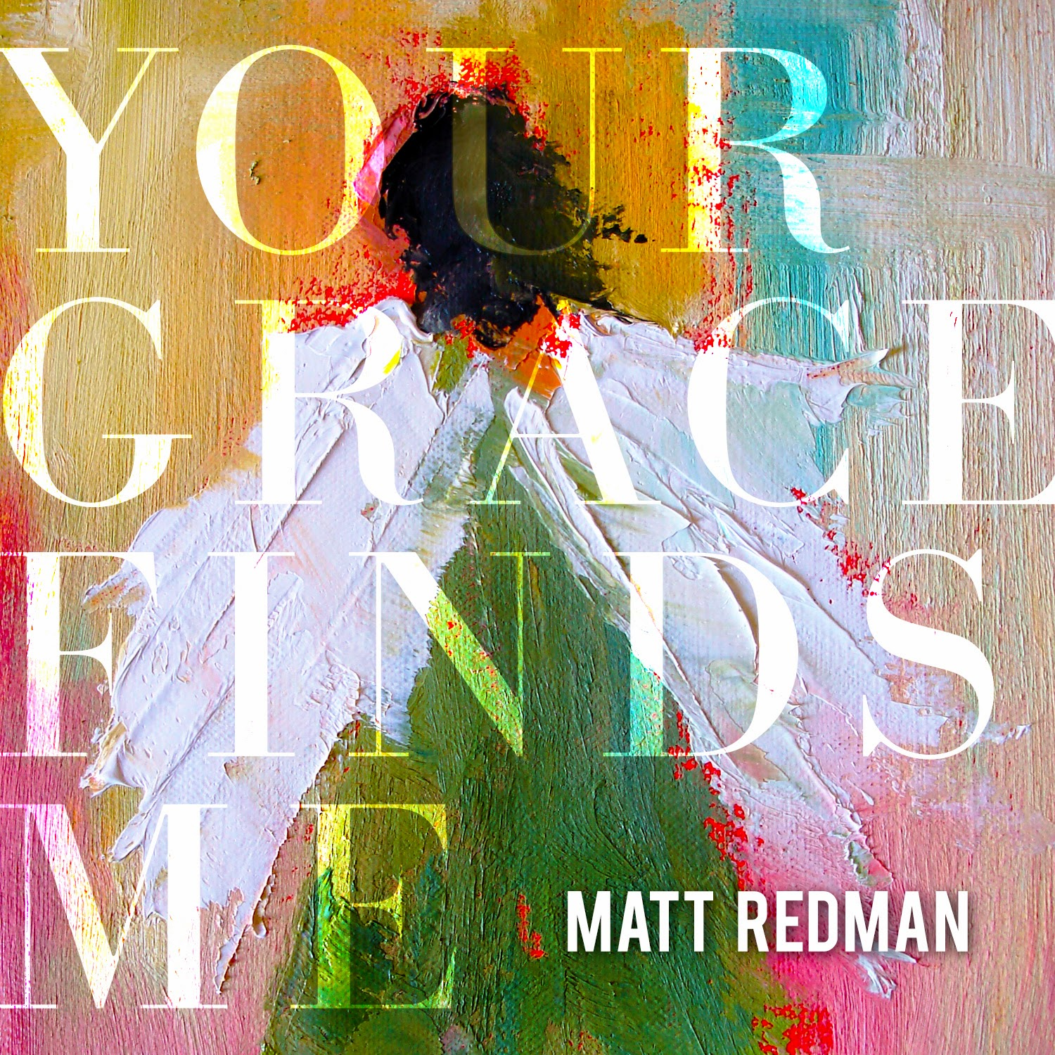 Matt Redman - Your Grace Finds Me (2013) English Christian Album Download