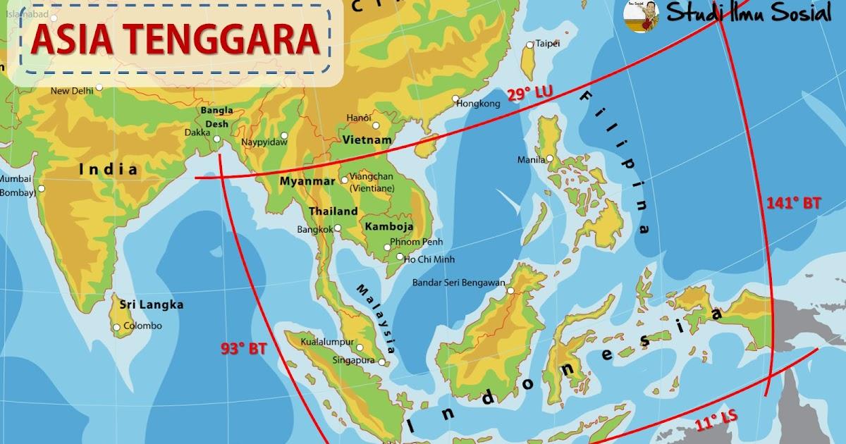 Kondisi Geografis Asia Tenggara Studi Ilmu Sosial
