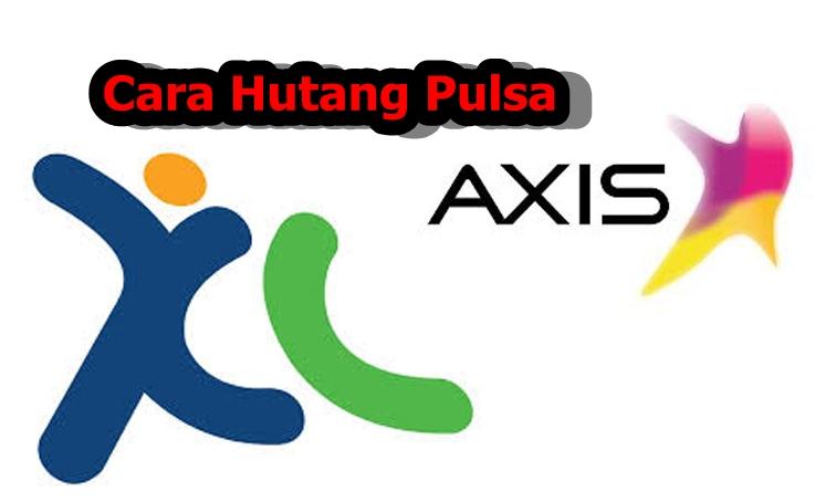 Cara Pinjam Pulsa XL dan AXIS