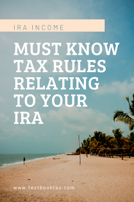 Must know tax rules relating to your IRA, ira, retirement account taxes, retirement income, taxes on your ira, ira tax