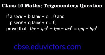 CBSE Class 10 - Maths - Trigonometry Question - If a sec𝜃 + b tan𝜃 + c = 0 and      p sec𝜃 + q tan𝜃 + r = 0,  prove that:  (𝑏𝑟 − 𝑞𝑐)² − (𝑝𝑐 − 𝑎𝑟)² = (𝑎𝑞 − 𝑏𝑝)²(#eduvictors)