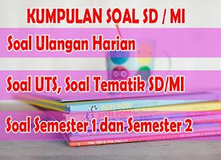 Soal UAS Kelas 6 SD Bahasa Indonesia Tahun 2019