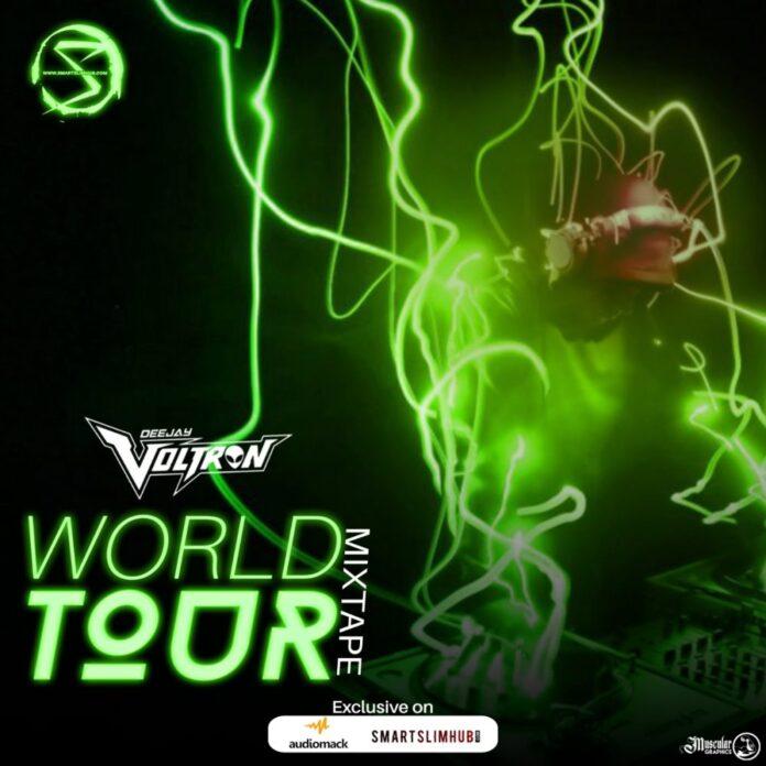 MIXTAPE:Smartslimhub Media x Deejay Voltron – World Tour Mixtape II #Arewapublisize