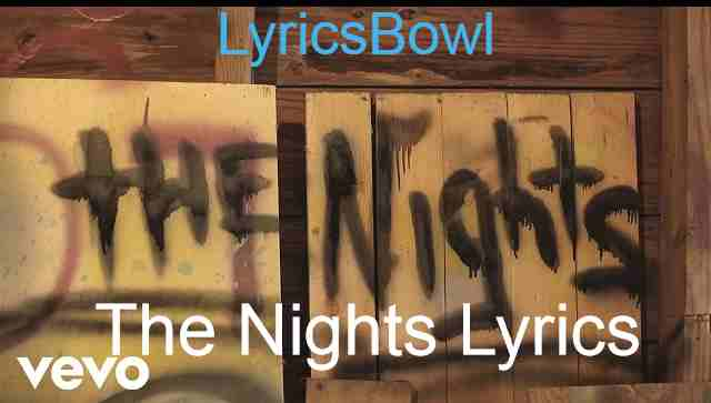 The Nights Lyrics - Avicii | LyricsBowl