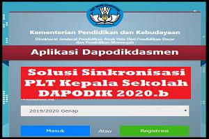 DAPODIK 2020.b : Solusi Sinkronisasi PLT Kepala Sekolah