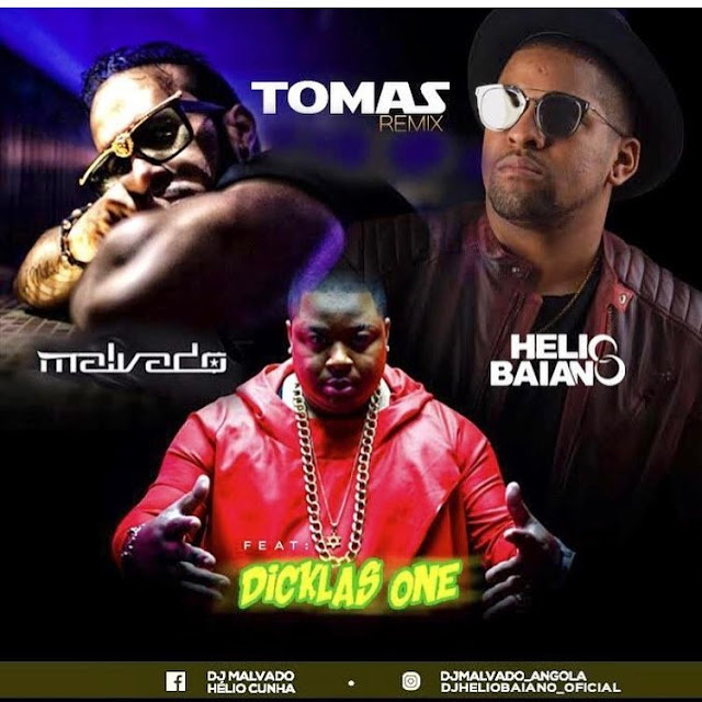 DJ Malvado, DJ Hélio Baiano & Dicklas One - Tómas (Afro House Remix) [Download]