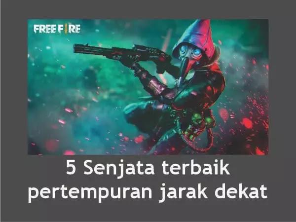 Daftar 5 Senjata Free Fire Terbaik Jarak Dekat