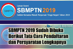SBMPTN 2019 Sudah Dibuka, Berikut Tata Cara Pendaftaran dan Persyaratan Lengkapnya