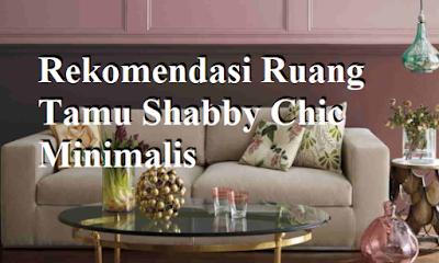 Rekomendasi Ruang Tamu Shabby Chic Minimalis