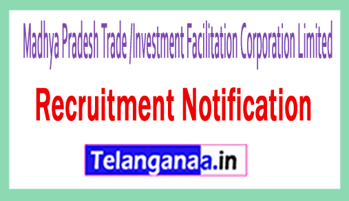 Madhya Pradesh Trade /Investment Facilitation Corporation Limited MPTRIFAC Recruitment
