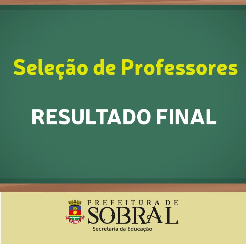 ef6577d2c2 A Secretaria da Educação de Sobral divulgou nesta terça-feira (26 12) o  resultado final do processo seletivo para a composição de um banco de  recursos ...