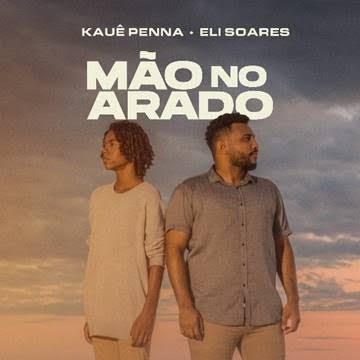 """Vencedor do The Voice Kids 2020, Kauê Penna conta com a colaboração de Eli Soares no lançamento de """"Mão no Arado"""""""