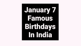 January 7 famous birthdays in India Indian celebrity Bollywood