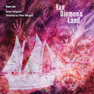 Sam Lee, Notes Inegales, Peter Wigold - Van Deimen's Land