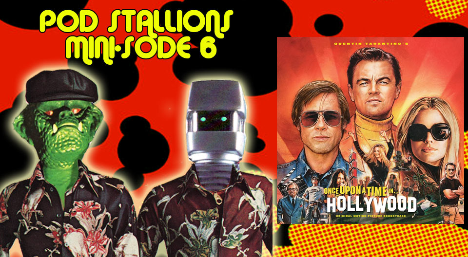 Pod Stallions Mini: Once Upon A Time In Hollywood Pod