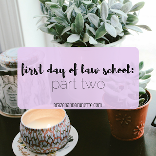 Law School Day 2 | brazenandbrunette.com