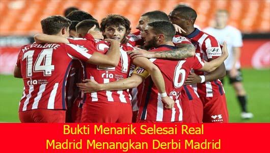 Bukti Menarik Selesai Real Madrid Menangkan Derbi Madrid