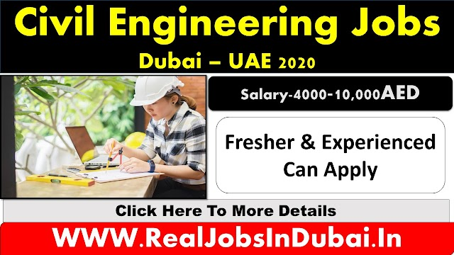 Civil Engineering Jobs In Dubai - UAE 2020