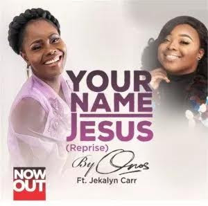 Album rt: Your name Jesus by onos ft jekalyn carr