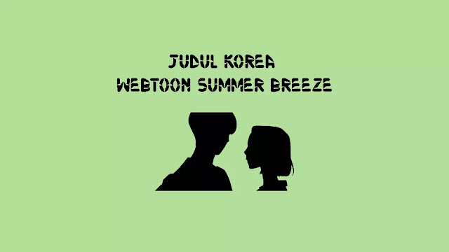 Judul Asli Korea Webtoon Summer Breeze di Naver